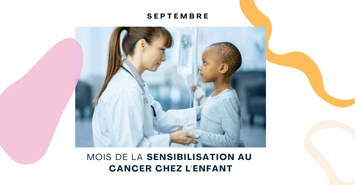 Septembre - Mois de la sensibilisation au cancer chez l'enfant
