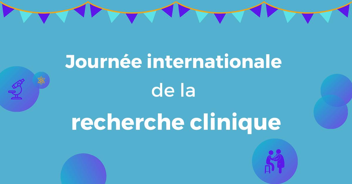 Journée internationale de la recherche clinique 2021 - plusieurs événements à venir